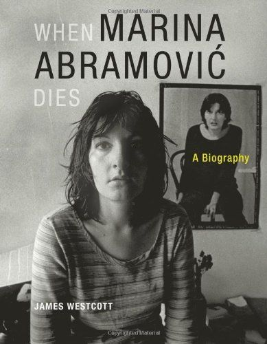 When Marina Abramovic Dies: A Biography by James Westcott, http://www.amazon.com/dp/0262232626/ref=cm_sw_r_pi_dp_00.Cpb0SCC2HS
