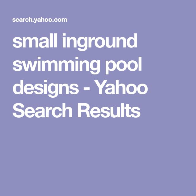 small inground swimming pool designs - Yahoo Search Results