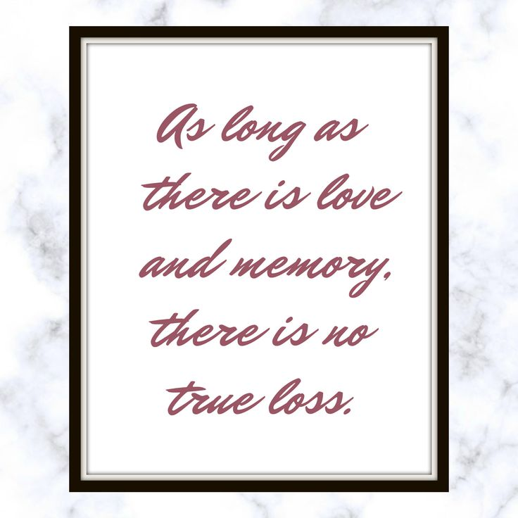 As long as there is love and memory, there is no true loss. - Cassandra Clare - Quote - Print - Love Quote - Memories Quote - Loss Quote