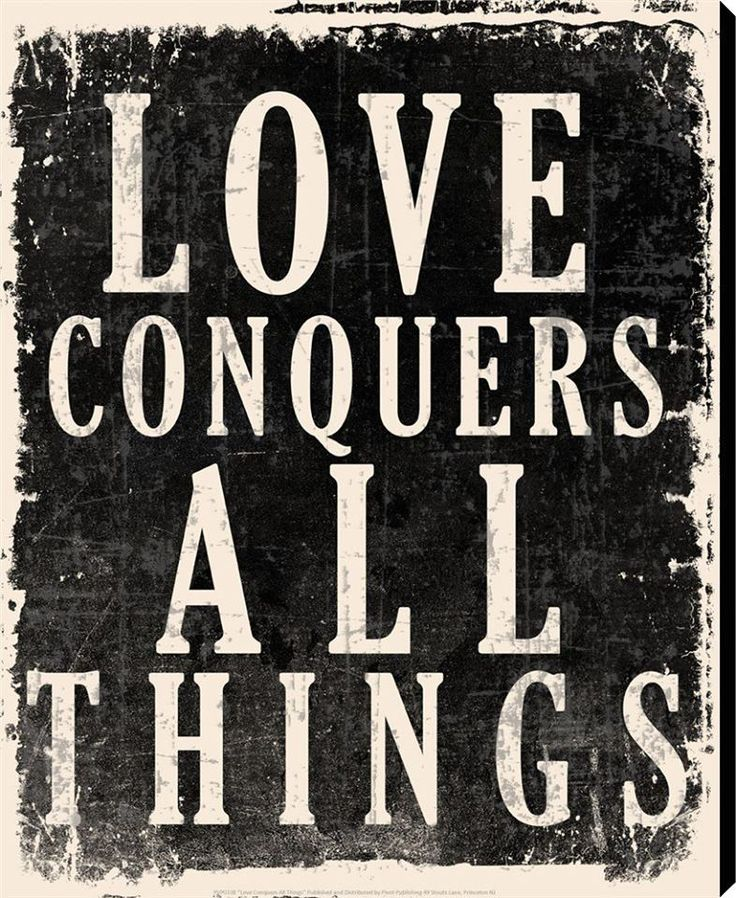 love conquers all 21 quotes have been tagged as love-conquers-all: gabriel garcía márquez: 'this was when she asked him whether it was true that love conquered all, as the.