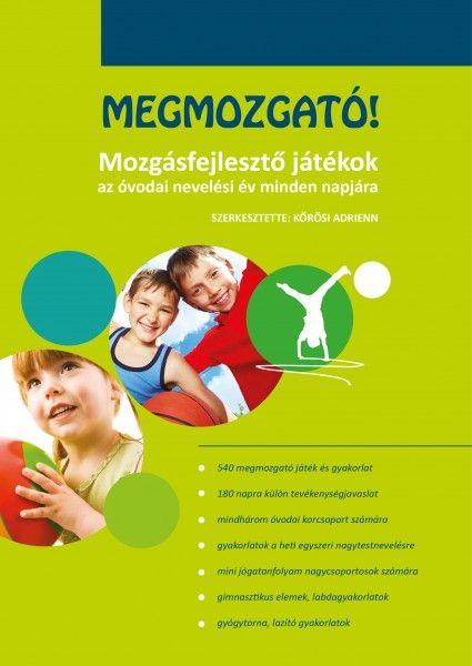 Megmozgató - Mozgásos ötletek a nevelési év minden napjára!