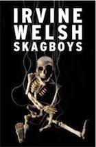 Skagboys by Irvine Welsh – review   Books   The Guardian