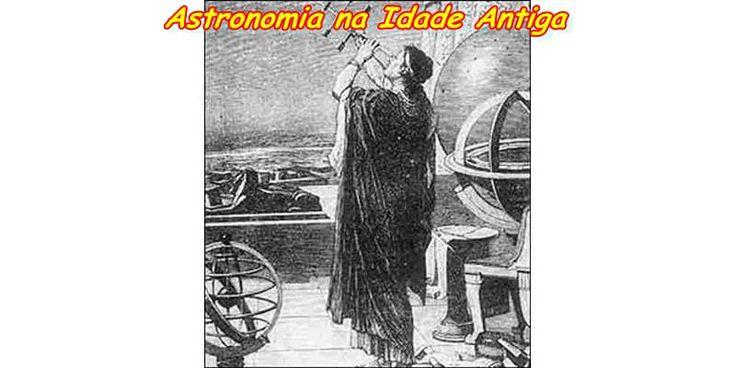 A astronomia antiga consistia em observar os padroes regulares dos movimentos dos astros especialmente o Sol, a Lua, estrelas, e os planetas vistos a olho nu. Veja em detalhes neste site