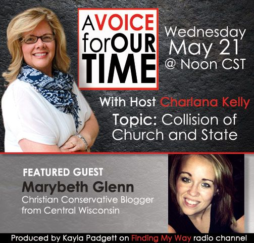 "May 21 guest Marybeth Glenn, ""Collision of Church & State. Listen to A Voice for Our Time on blogtalkradio.com/a-voice-for-our-time"