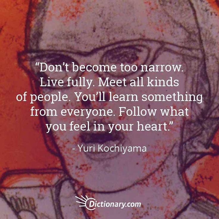 You learn something from everyone.    Yuri Kochiyama quoteoftheday