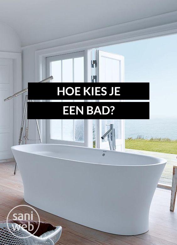 Ben je op zoek naar een bad maar weet je niet waar je op moet letten ...