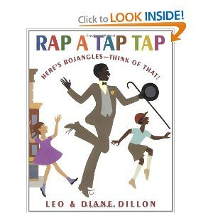 Rap a Tap Tap: Here's Bojangles - Think of That! (Coretta Scott King Illustrator Honor Books) by Leo and Diane Dillon