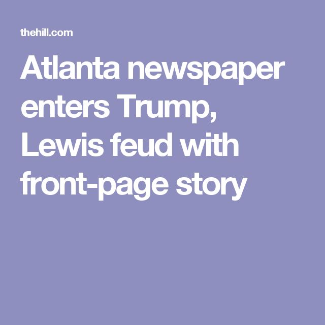 Atlanta newspaper enters Trump, Lewis feud with front-page story
