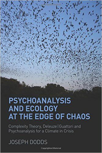 Amazon.com: Psychoanalysis and Ecology at the Edge of Chaos: Complexity Theory, Deleuze Guattari and Psychoanalysis for a Climate in Crisis (9780415666121): Joseph Dodds: Books