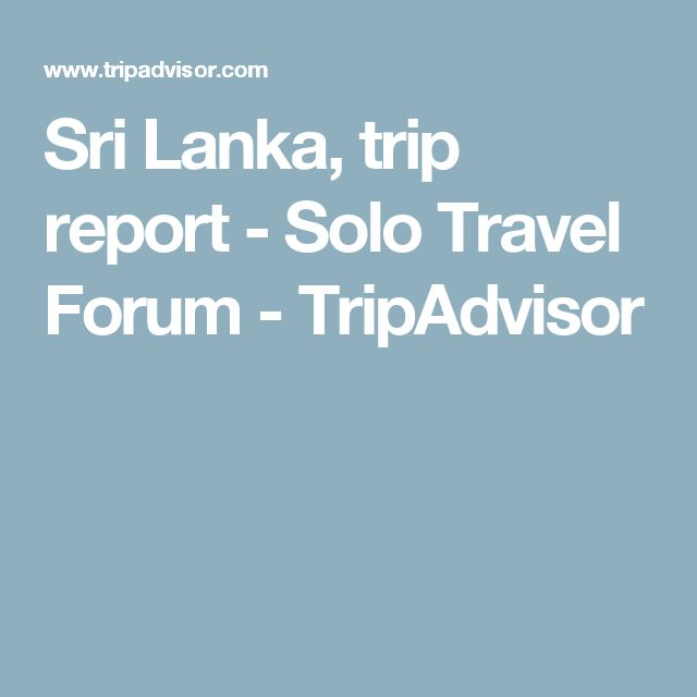 Sri Lanka, trip report - Solo Travel Forum - TripAdvisor