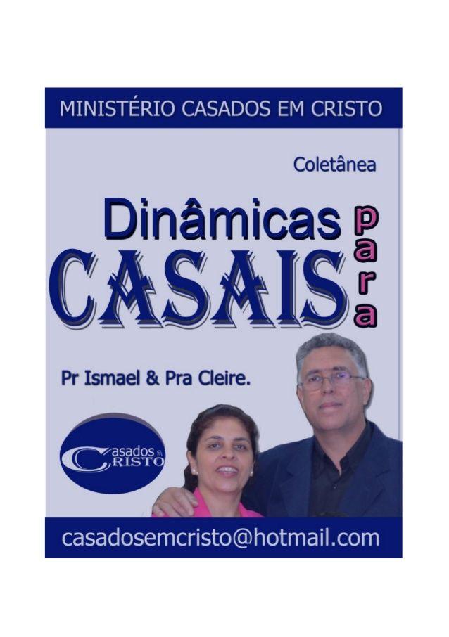Pastor Ismael Roselei de Carvalho casadosemcristo@hotmail.com 2 Este livreto de dinâmicas foi totalmente coletado de sites...