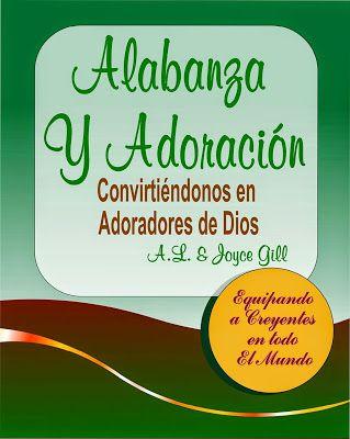 A.L. y Joyce Gill - Alabanza y Adoración - Libros Cristianos Gratis Para Descargar
