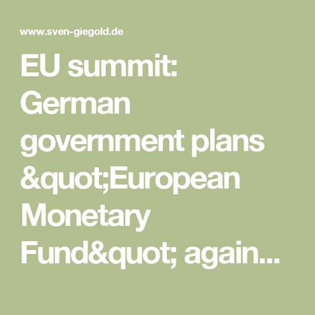 """EU summit: German government plans """"European Monetary Fund"""" against EU institutions - Sven Giegold - Mitglied der Grünen Fraktion im Europaparlament"""