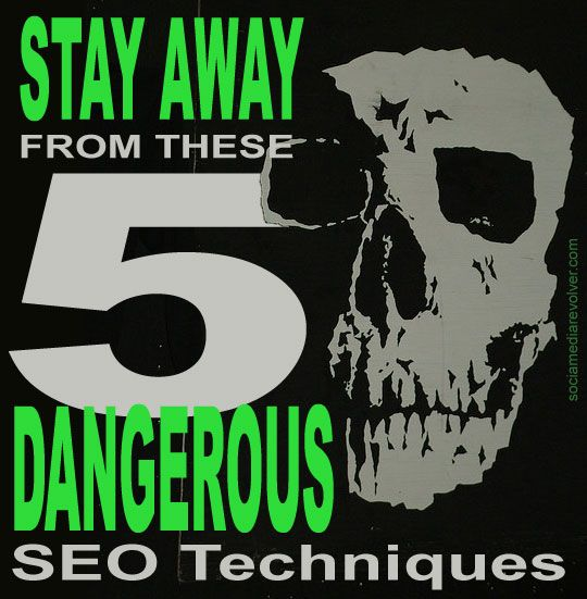 WARNING! Stay Away From These 5 Dangerous SEO Techniques.
