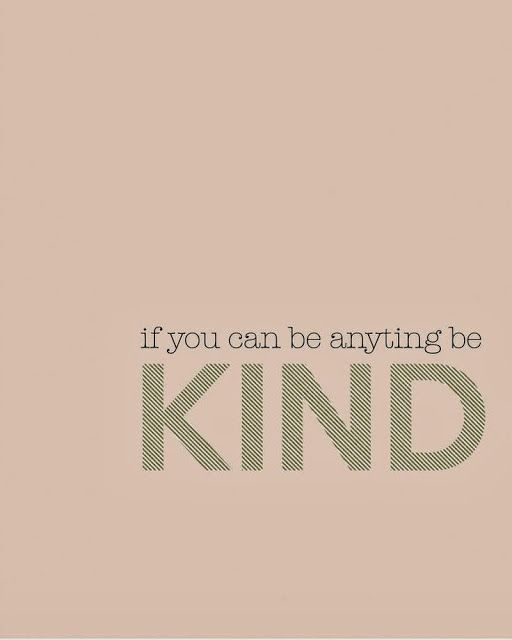 If you can be anything be Kind | Inspirational Quotes