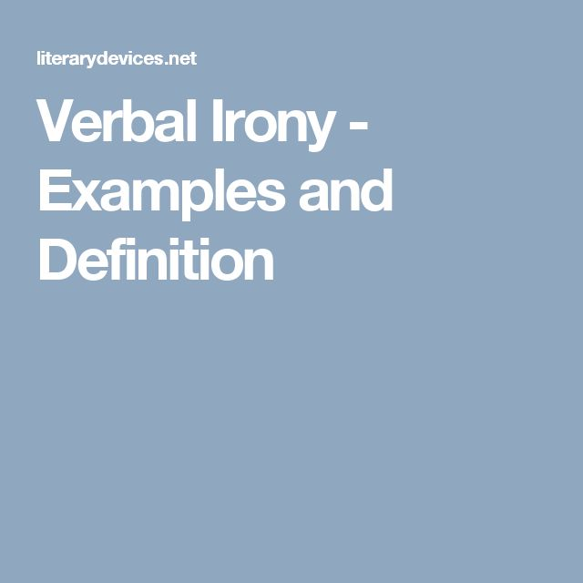 Verbal Irony - Examples and Definition