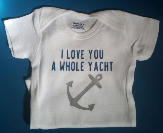 I Love You A Yacht Onesie Nautical Onesie by MommaBeckysCrafts