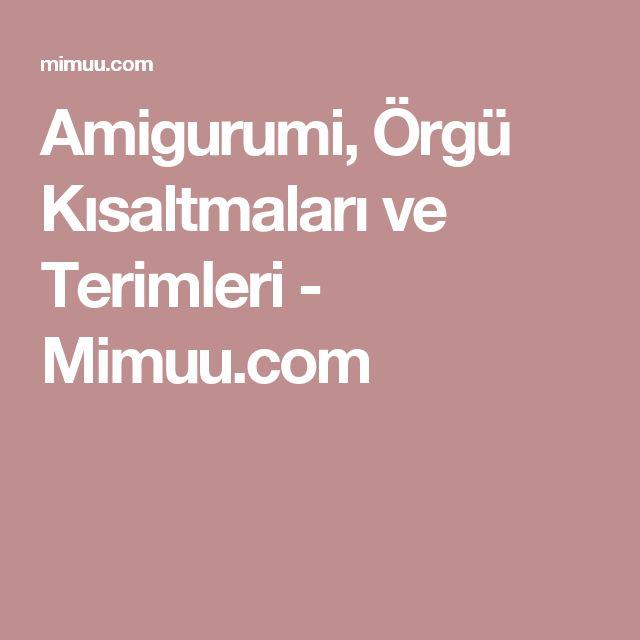 Amigurumi, Örgü Kısaltmaları ve Terimleri - Mimuu.com