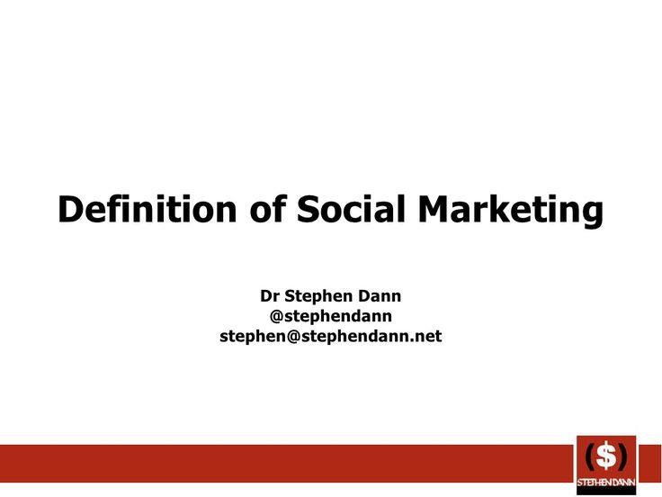 social-marketing-definition by Stephen Dann via Slideshare