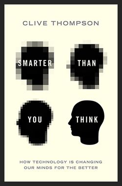 A must read: Smarter Than You Think by science author Clive Thompson who states tech is not ruining our minds. Read the interview onNYTimes...