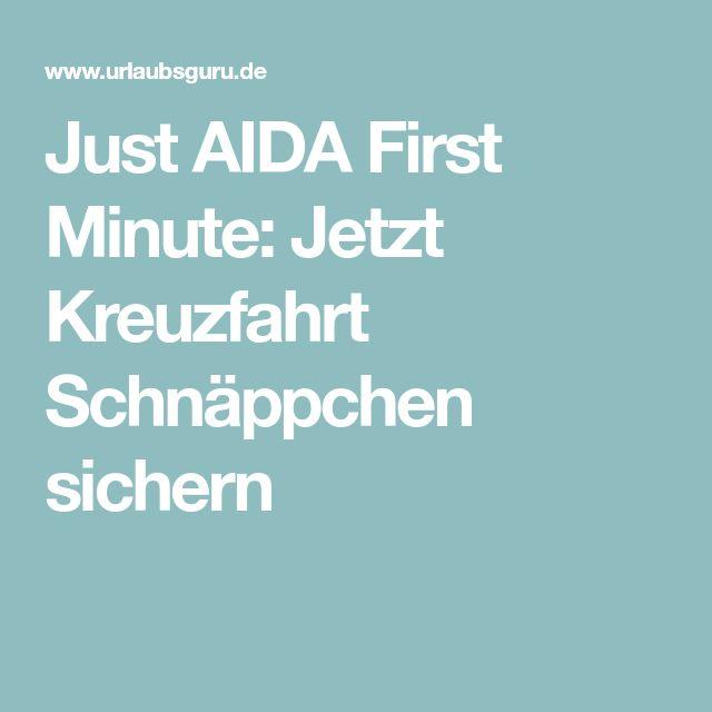 Just AIDA First Minute: Jetzt Kreuzfahrt Schnäppchen sichern