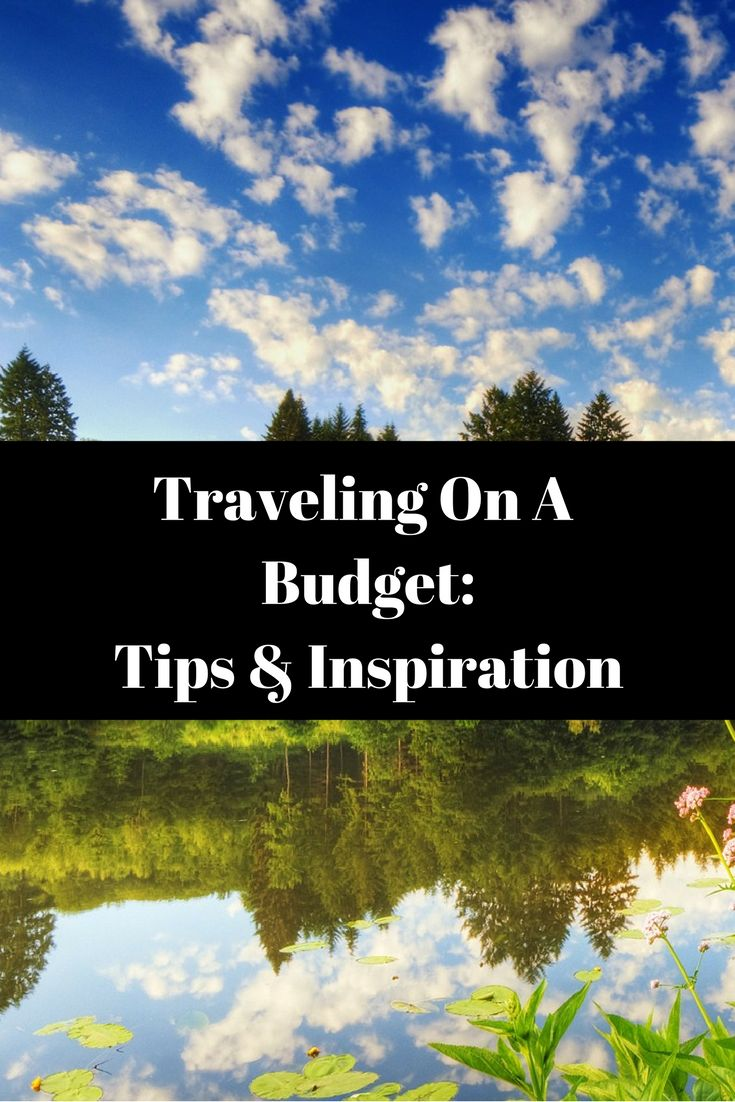 Tips and Inspiration for traveling on a budget