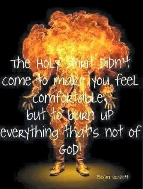 He is the comforter when we are in trials where we can only endure through the power of God's love. However, the Holy Spirit also has the duty of cleansing us from our sinful ways. Sometimes, it's done to the degree where we are burning up as if being refined. Just as a welder uses extreme heat to mend and shape the sword to its intended design, so the holy spirit burns us up to help us be conformed to the image of Christ.