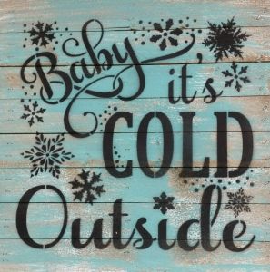Image result for baby it's cold outside sign
