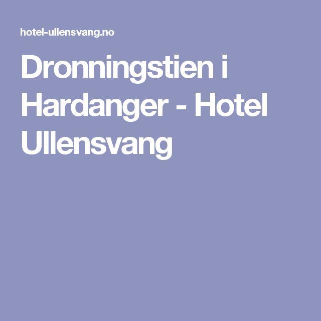 Dronningstien i Hardanger - Hotel Ullensvang