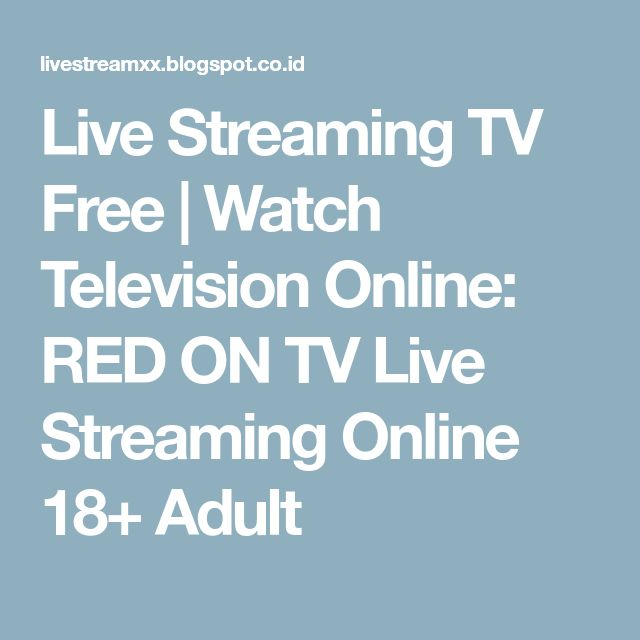Live Streaming TV Free | Watch Television Online: RED ON TV Live Streaming Online 18+ Adult