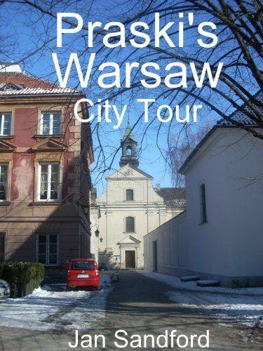 Praski's Warsaw City Tour by Jan Sandford, http://www.amazon.co.uk/dp/B00C9PPIG0/ref=cm_sw_r_pi_dp_2iNzrb1D5KBAF