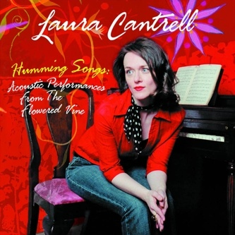 'Humming Songs: Acoustic Performances from the Flowered Vine' by Laura Cantrell.