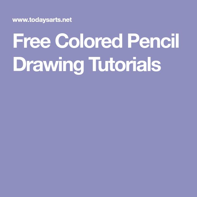 Free Colored Pencil Drawing Tutorials