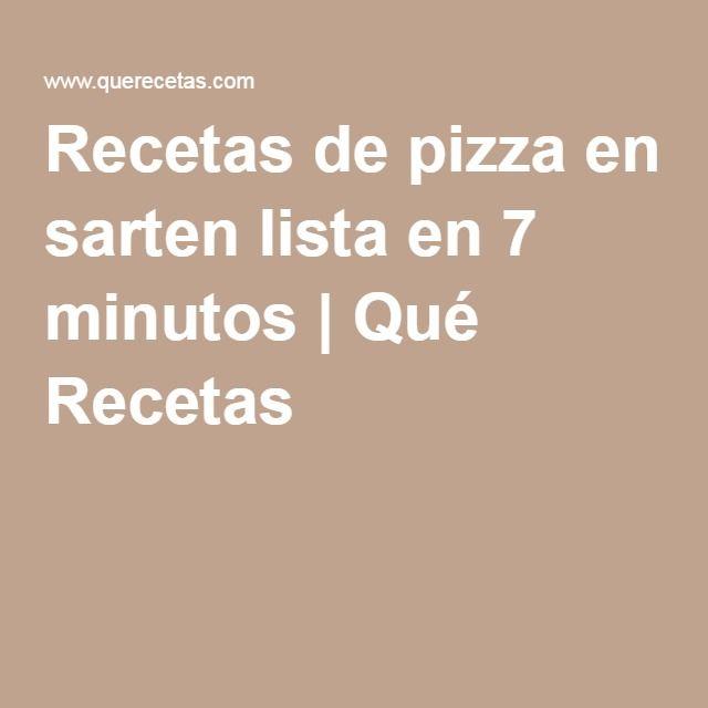 Recetas de pizza en sarten lista en 7 minutos | Qué Recetas