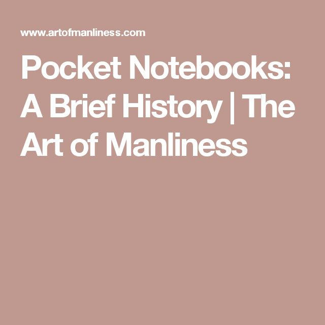 Pocket Notebooks: A Brief History | The Art of Manliness