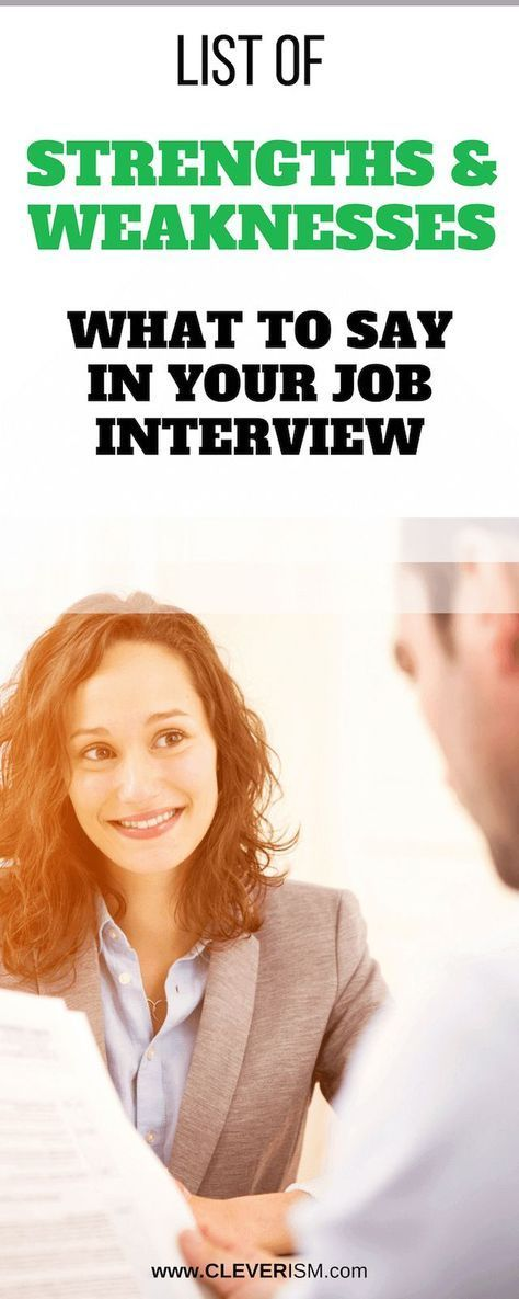 List of Strengths and Weaknesses: What to Say in Your Job Interview