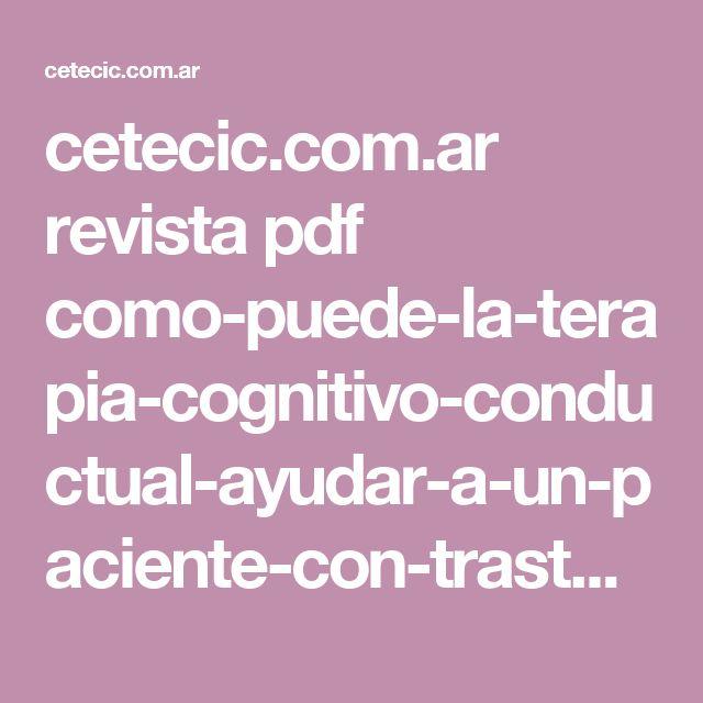 cetecic.com.ar revista pdf como-puede-la-terapia-cognitivo-conductual-ayudar-a-un-paciente-con-trastorno-bipolar.pdf