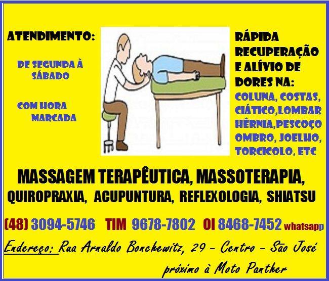 <p>Massagem+Terapêutica,+Massoterapia,+Quiropraxia,+Acupuntura,+Clínica+em+São+Jose+SC+(48)+3094-5746,+para+dores+nas+costas,+coluna,+ciático,+lombares,+torcicolo,+ombro,+escapula,+pescoço+CLÍNICA+DE+MASSOTERAPIA+–+QUIROPRAXIA+–+MASSAGEM+TERAPEUTICA+em+São+José+SC+–+Centro+–+(48)+3094-5746+/+9678-7802+TIM+/+8468-7452+Oi+e+Whats+.+MASSAGEM+…</p>