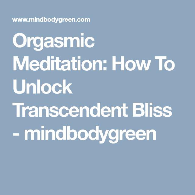 Orgasmic Meditation: How To Unlock Transcendent Bliss - mindbodygreen