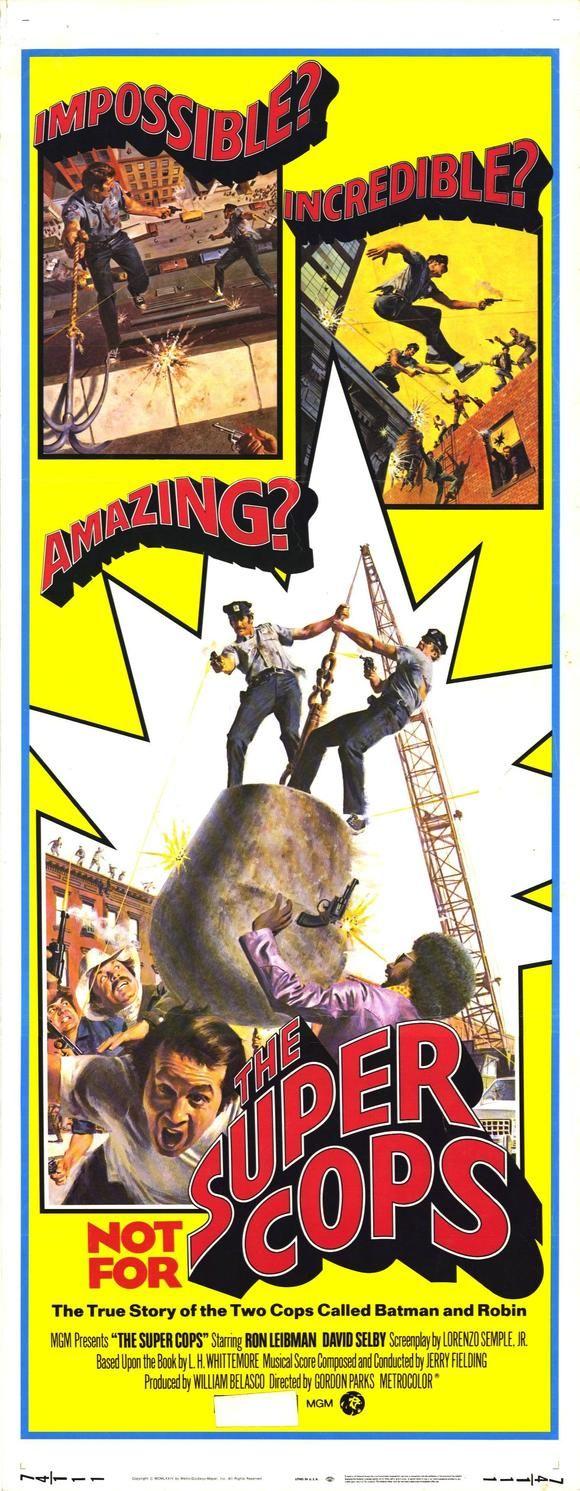 The Super Cops (1974) Stars: Ron Leibman, David Selby, Sheila Frazier, Pat Hingle, Joseph Sirola ~  Director: Gordon Parks