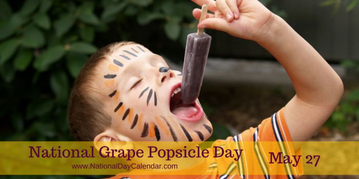 May 27, 2017 – NATIONAL GRAPE POPSICLE DAY