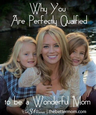 Why You Are Perfectly Qualified to be a Wonderful Mom. Gentle ParentingParenting  TeensChristian ...