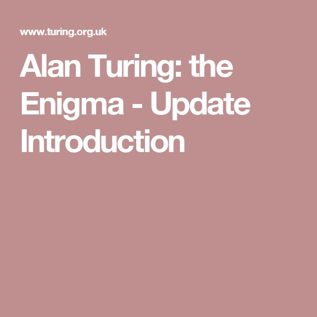 Alan Turing: the Enigma - Update Introduction