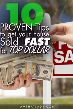 Need to sell your house? Here are the BEST 10 Tips you need to get your house sold FAST and for TOP DOLLAR!