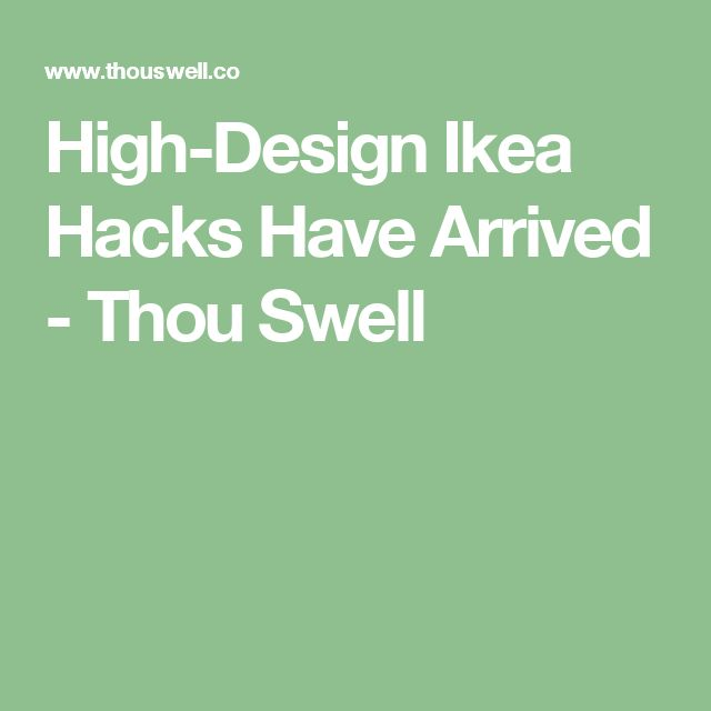 High-Design Ikea Hacks Have Arrived - Thou Swell