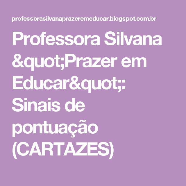 """Professora Silvana """"Prazer em Educar"""": Sinais de pontuação (CARTAZES)"""
