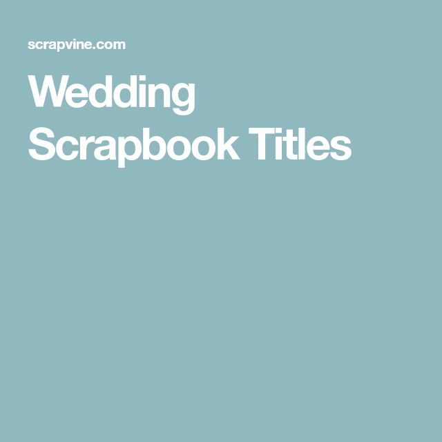 Wedding Scrapbook Titles
