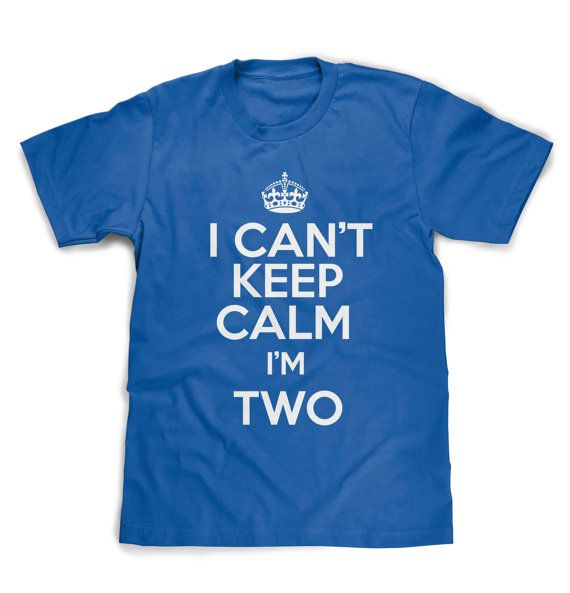 TD!   I CAN'T KEEP CALM I'm Two TShirt by BoooTees