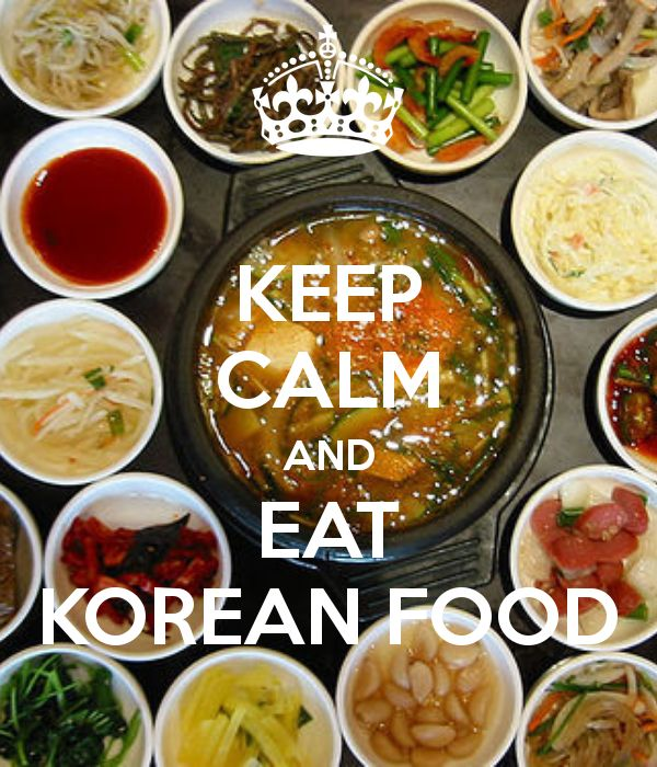 Keep calm and eat korean food good words pinterest for Cuisine korean