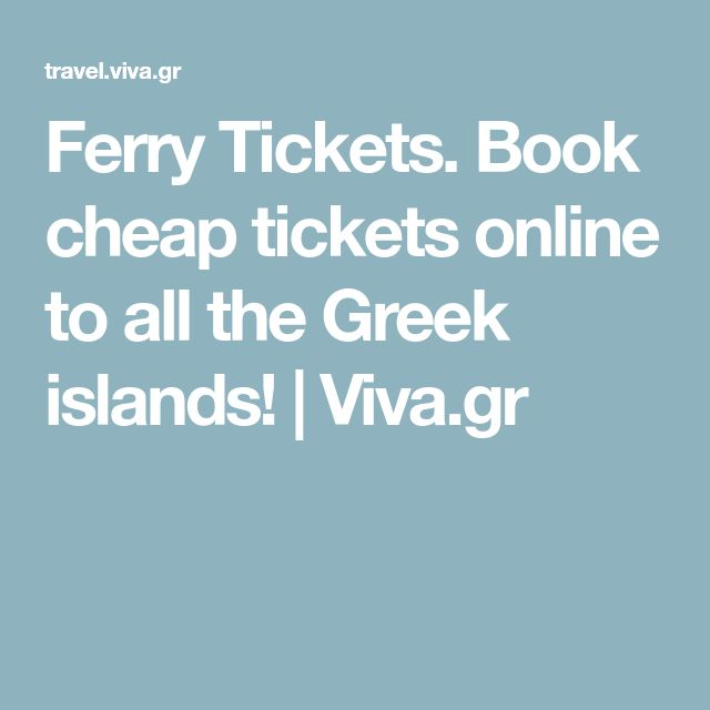 Ferry Tickets. Book cheap tickets online to all the Greek islands! | Viva.gr